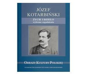 Józef Kotarbiński. Życie i dzieło