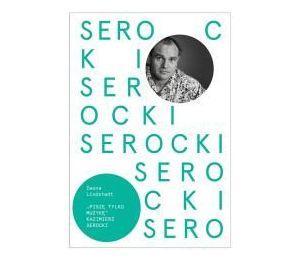 Kazimierz Serocki. Piszę tylko muzykę