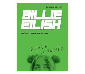 Billie Eilish. Droga do gwiazd