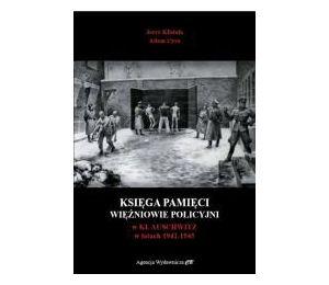 Księga pamięci. Więźniowie policyjni w KL Auschwitz w latach 1942-1945