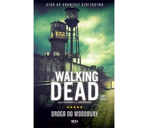 The Walking Dead. Żywe Trupy. Droga do Woodbury (wyd. 2)