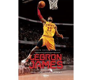 LeBron James. Król jest tylko jeden? (wyd. 2)