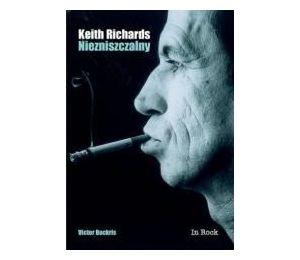 Keith Richards. Niezniszczalny