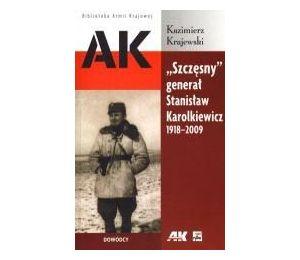 Szczęsny- generał Stanisław Karolkiewicz 1918-2009