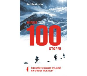 Okładka książki Minus 100 stopni. Pierwsze zimowe wejście na Mount McKinley w księgarni sportowej Labotiga
