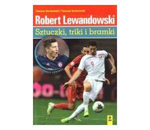 Robert Lewandowski. Sztuczki, triki i bramki