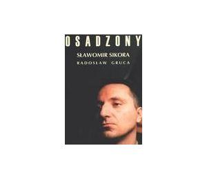 Osadzony - Sławomir Sikora, Radosław Gruca