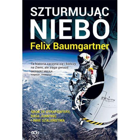 Felix Baumgartner. Szturmując niebo