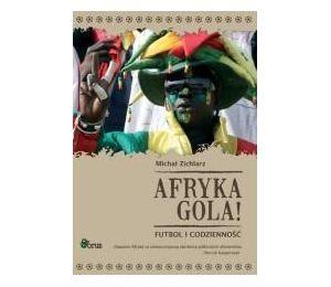 Afryka gola! Futbol i codzienność