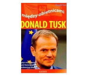 Między obietnicami. Donald Tusk