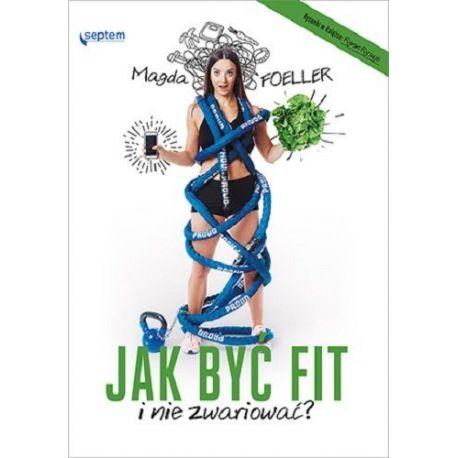 Okładka książki Jak być fit i nie zwariować? w księgarni sportowej Labotiga