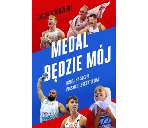 Okładka książki Medal będzie mój. Droga na szczyt polskich lekkoatletów w księgarni sportowej Labotiga