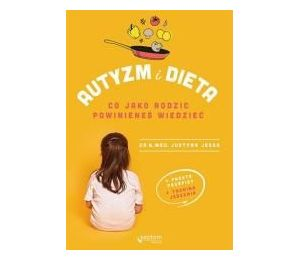 Autyzm i dieta. Co jako rodzic powinieneś wiedzieć