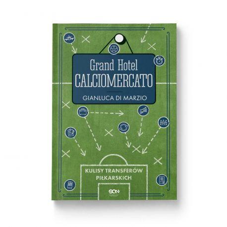 Okładka książki Grand Hotel Calciomercato. Kulisy transferów piłkarskich w księgarni sportowej Labotiga