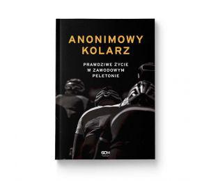 Okładka książki Anonimowy kolarz. Prawdziwe życie w zawodowym peletonie w księgarni sportowej Labotiga