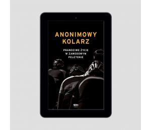 Okładka e-booka Anonimowy kolarz. Prawdziwe życie w zawodowym peletonie w księgarni sportowej Labotiga