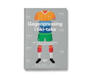 Okładka książki Gegenpressing i tiki-taka. Jak rodził się nowoczesny europejski futbol w księgarni Labotiga