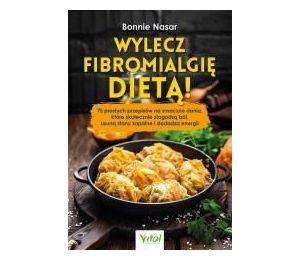 Wylecz fibromialgię dietą!