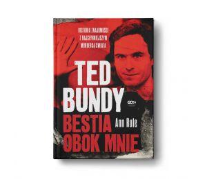Okładka książki Ted Bundy. Bestia obok mnie. Historia znajomości z najsłynniejszym mordercą świata w księgarni sportowej Labotig