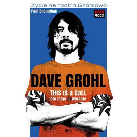 Dave Grohl. Oto moje (po)wołanie
