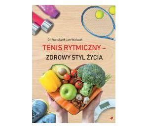 Tenis rytmiczny - zdrowy styl życia