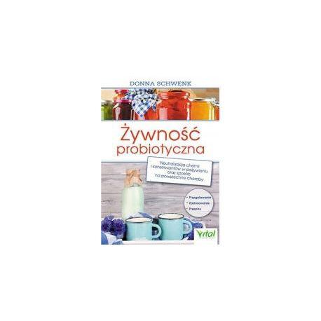 Żywność probiotyczna. Neutralizacja chemii i...