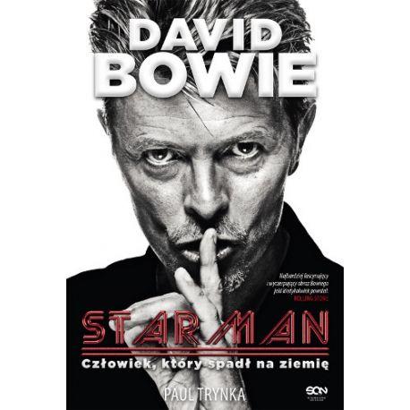 David Bowie. STARMAN. Człowiek, który spadł na ziemię (MK)
