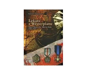 Lekarz z Westerplatte Major Mieczysław Mikołaj Słaby 1905-1948