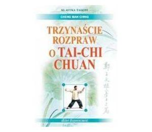 Trzynaście rozpraw o Tai-Chi Chuan