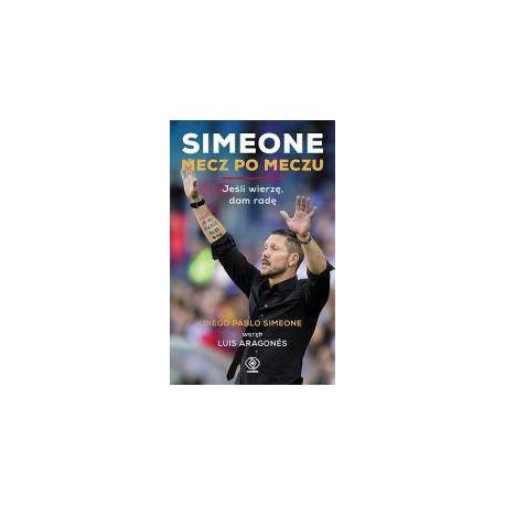 Simeone. Mecz po meczu