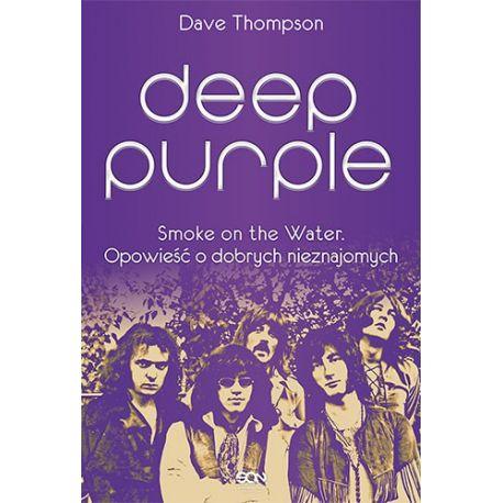 Deep Purple. Smoke on the Water. Opowieść o dobrych nieznajomych (MK)