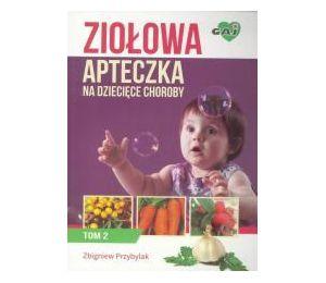 Ziołowej apteczki na dziecięce choroby T.2