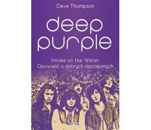 Deep Purple. Smoke on the Water. Opowieść o dobrych nieznajomych (TW)