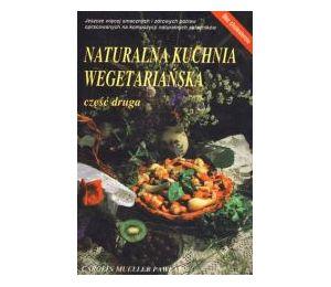 Naturalna kuchnia wegetariańska. Część 2