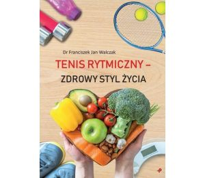 Okładka książki Tenis rytmiczny - zdrowy styl życia w księgarni Labotiga