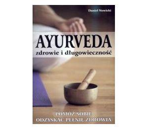 Ayurveda. Zdrowie i długowieczność