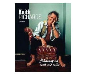 Keith Richards. Skazany na rock and rolla