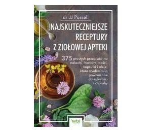 Najskuteczniejsze receptury z ziołowej apteki