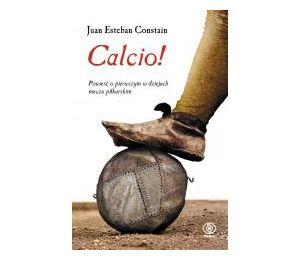 Okładka książki sportowej Calcio! Powieść o pierwszym w dziejach meczu piłkarskim