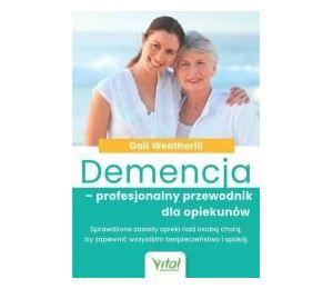 Demencja profesjonalny przewodnik dla opiekunów