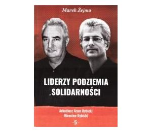 Liderzy podziemia Solidarności 5 Arkadiusz Aram...