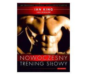 Nowoczesny trening siłowy - Jak zbudować ...