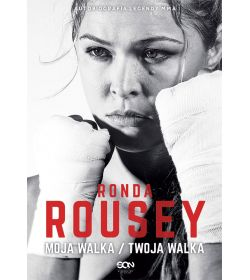 Ronda Rousey. Moja walka / Twoja walka