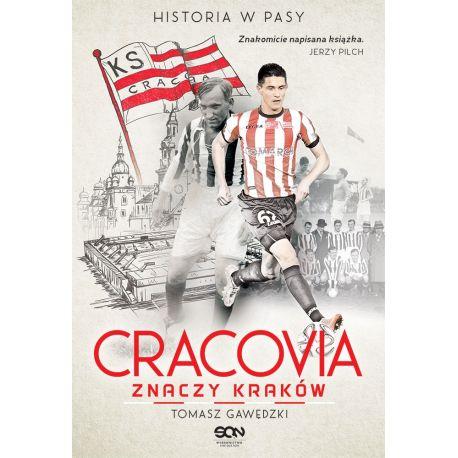 1d64262e3 Cracovia znaczy Kraków. Historia w Pasy | Książka na labotiga.pl