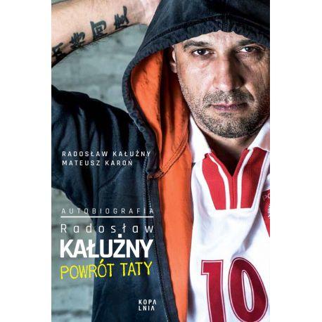 Radosław Kałużny. Powrót taty. Autobiografia
