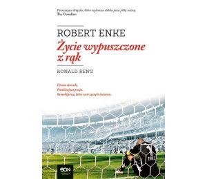 Robert Enke. Życie wypuszczone z rąk (z autografem autora)