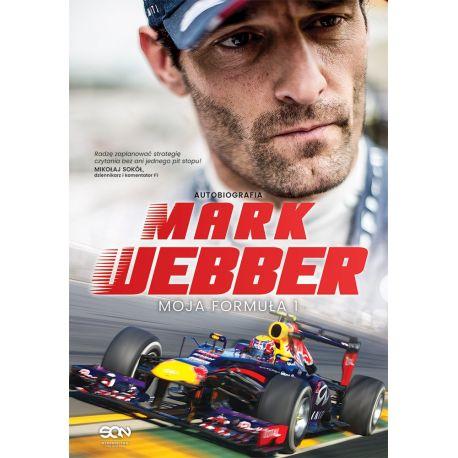 Mark Webber. Moja Formuła 1. Autobiografia