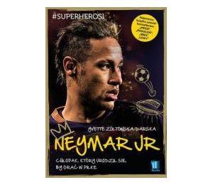 Neymar. Chłopak, który urodził się,by grać w piłkę
