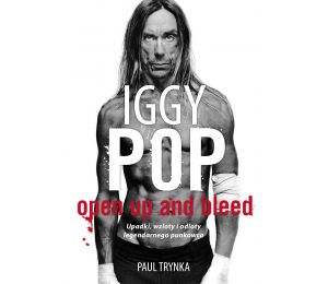 Iggy Pop: Upadki, wzloty i odloty legendarnego punkowca (MK)