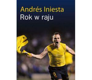 Andres Iniesta. Rok w raju
